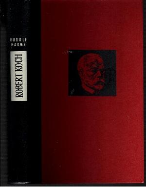 Robert Koch Arzt und Forscher - Ein biographischer Roman