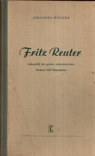 Fritz Reuter Lebensbild des großen niederdeutschen Dichters und Demokraten