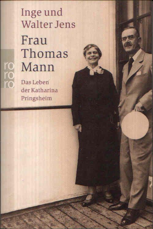 Frau Thomas Mann Das Leben der Katharina Pringsheim