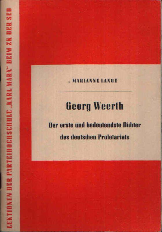Georg Weerth Der erste und bedeutendste Dichter des deutschen Proletariats