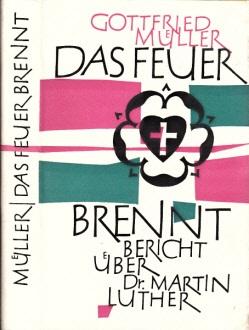 Das Feuer brennt - Bericht über Dr. Martin Luther