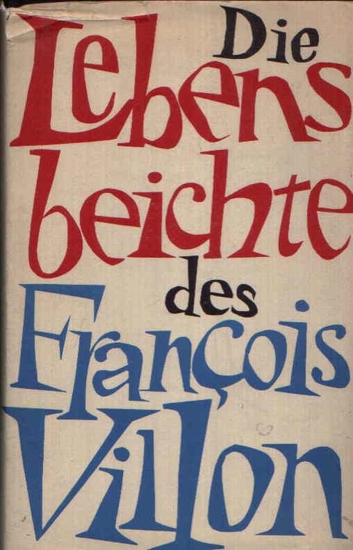 Die Lebensbeichte des Francois Villon