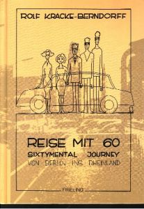 Reise mit 60 Sixtymental Journey von Berlin ins Rheinland
