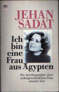 Ich bin eine Frau aus Ägypten Die Autobiographie einer außergewöhnlichen Frau unserer Zeit