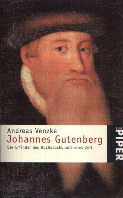 Johannes Gutenberg Der Erfinder des Buchdrucks und seine Zeit