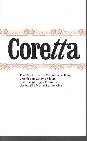 Coretta Die Geschichte der Coretta Scott King erzählt von Octavia Vivian - einer langjährigen Freundin der Familie Martin Luther King