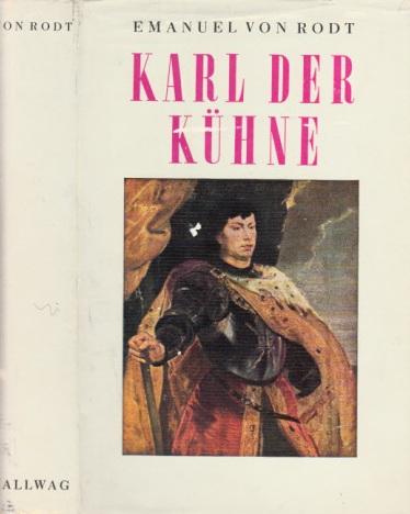 Karl der Kühne - Herzog von Burgund