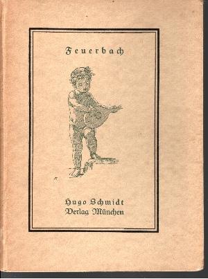 Anselm Feuerbach mit 61 Abbildungen, Briefen des Künstlers