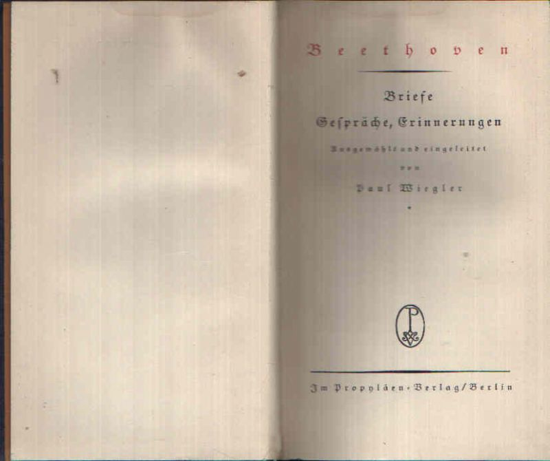 Beethoven Briefe, Gespräche, Erinnerungen