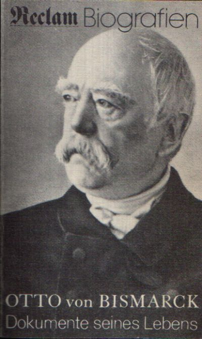 Otto von Bismarck Mit 79 Abbildungen.