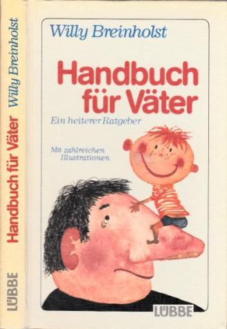 Handbuch für Väter - Ein heiterer Ratgeber