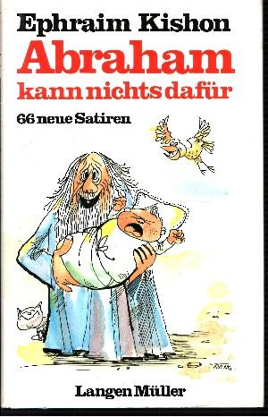 Abraham kann nichts dafür 66 neue Satiren