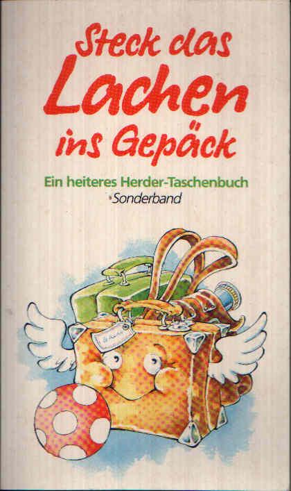 Steck das Lachen ins Gepäck Ein Herder Taschenbuch Sonderband