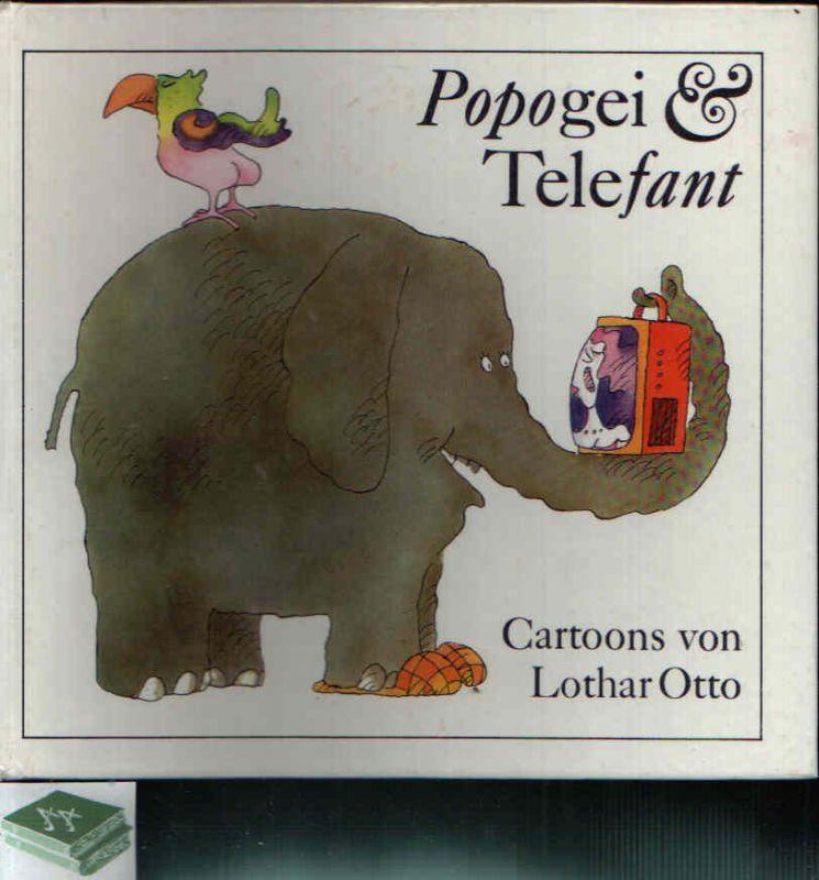 Popogei und Telefant Cartoons von Lothar Otto