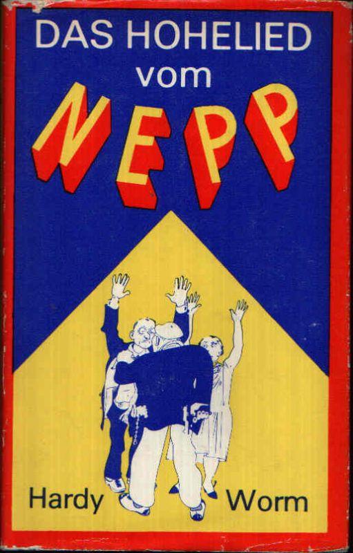 Das Hohelied vom Nepp Chansons, Gedichte und Prosaisches aus den `goldenen ` zwanziger Jahren - mit Zeichnungen von Karl Holtz