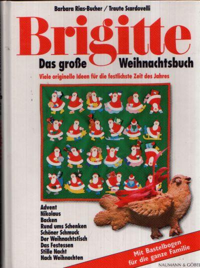 Brigitte das große Weihnachtsbuch Viele originelle Ideen für die festlichste Zeit des Jahres