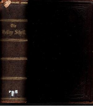 Die Bibel oder die ganze Heilige Schrift des Alten und Neuen Testaments verdeutscht von D. Martin Luthers.