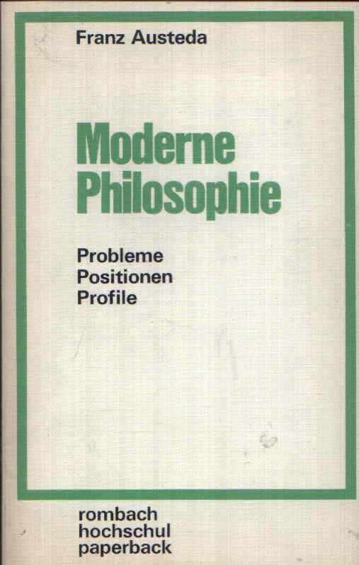 Moderne Philosophie Probleme - Positionen - Profile
