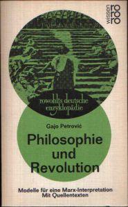 Philosophie und Revolution Modelle für eine Marx-Interpretation, mit Quellentexten
