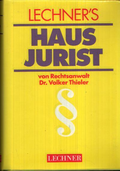 Lechner`s Hausjurist Ein Rechtslexikon für den Alltag