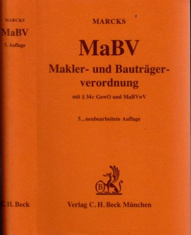 Makler- und Bauträgerverordnung mit § 34c GewO, sonstigen einschlägigen Vorschriften und MaBVwV