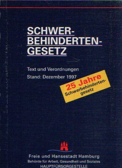 Schwerbehindertengesetz (SchwbG) Text und Verordnungen Stand: Dezember 1997