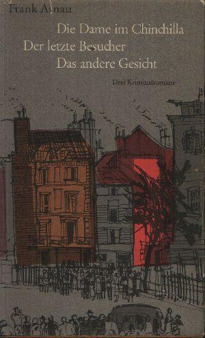 Die Dame im Chinchilla - Der letzte Besucher - Das andere Gesicht Drei Kriminalromane