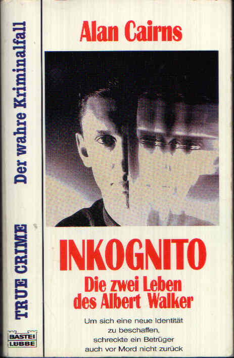 Inkognito- Die zwei Leben des Albert Walker Um sich eine neue Identität zu beschaffen, schreckte ein Betrüger auch vor Mord nicht zurück