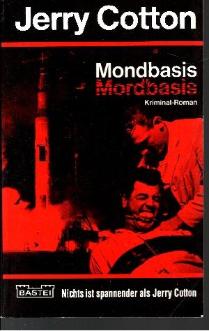 Mondbasis - Mordbasis Kriminal-Roman