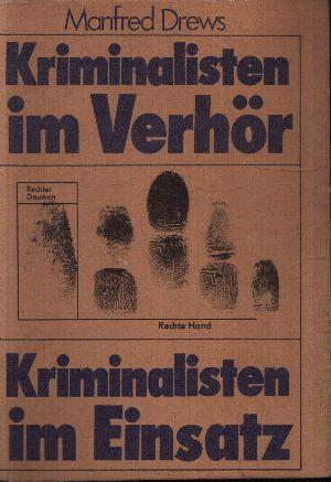 Kriminalisten im Verhör - Berichte , Kriminalisten im Einsatz