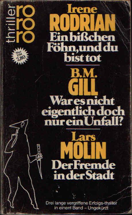 Irene Rodrian - Ein bißchen Föhn, und du bist tot; B. M. Gill - War es nicht eigentlich doch nur ein Unfall?; Lars Molin - Der Fremde in der Stadt; Thriller