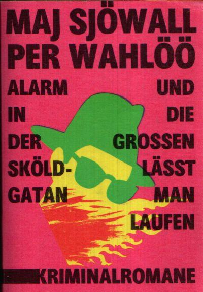 Alarm in der Sköldgatan - Und die Grossen lässt man laufen Kriminalromane aus dem Schwedischen