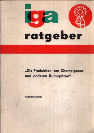 iga -ratgeber `Die Produktion von Champignons und andere Kulturpilze