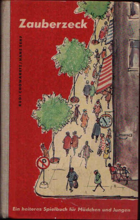Zauberzeck Ein heiteres Spielbuch für Mädchen und Jungen