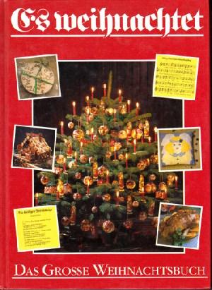 Es weihnachtet - Das große Weihnachtsbuch