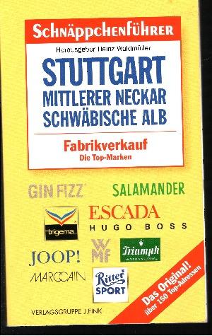 Schnäppchenführer Stuttgart - Mittlerer Neckar - Schwäbische Alb Fabrikverkauf - Die Top-Marken