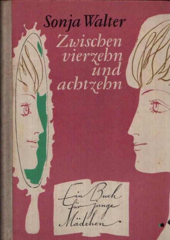Zwischen vierzehn und achtzehn Ein Buch für junge Mädchen