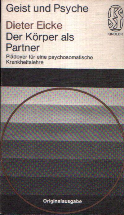 Der Körper als Partner Plädoyer für eine psychosomatische Krankheitslehre