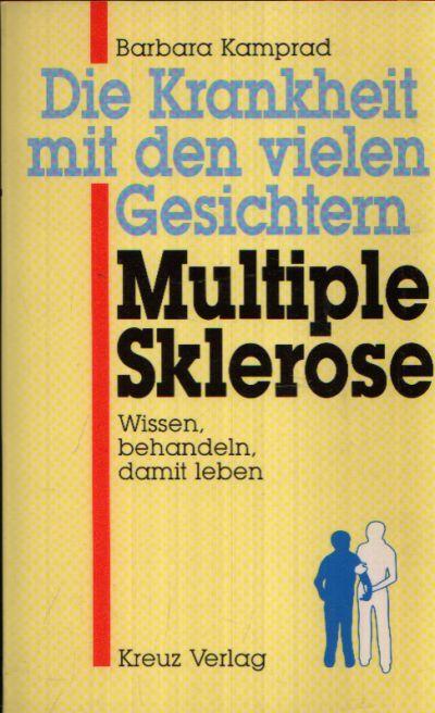 Die Krankheit mit den vielen Gesichtern- Multiple Sklerose Wissenschaftliche Mitarbeit und Beratung: Dr. med. Wolfgang-G. Elias, Neurologe und Psychiater in Hamburg