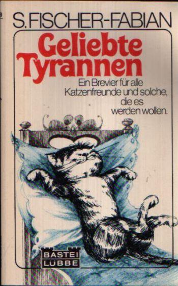 Geliebte Tyrannen Ein Brevier für alle Katzenfreunde und solche, die es werden wollen mit Zeichnungen von Ulrike Heyne