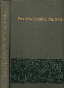 """Das grosse Readers Digest Tierbuch mit einführenden Kapiteln und einem Anhang """"Tiere von A bis Z"""""""