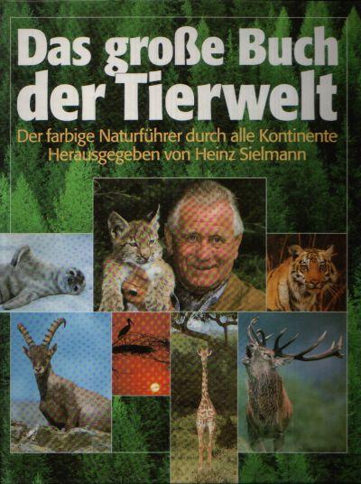 Das große Buch der Tierwelt Der farbige Naturführer durch alle Kontinente