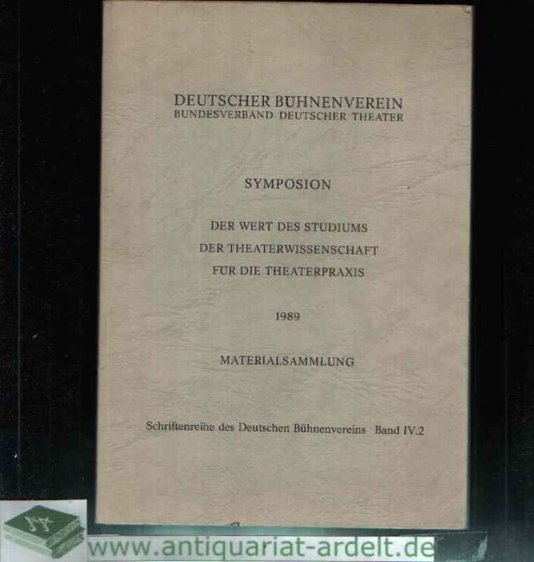 Symposium Der Wert des Studiums der Theaterwissenschaft für die Theaterpraxis am 20./21. März 1989 in Köln - Materialsammlung - Band IV.2