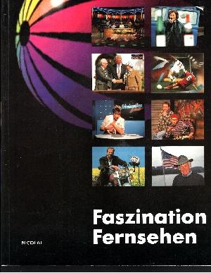 Faszination Fernsehen - Zehn Jahre nach dem medienpolitischen Urknall