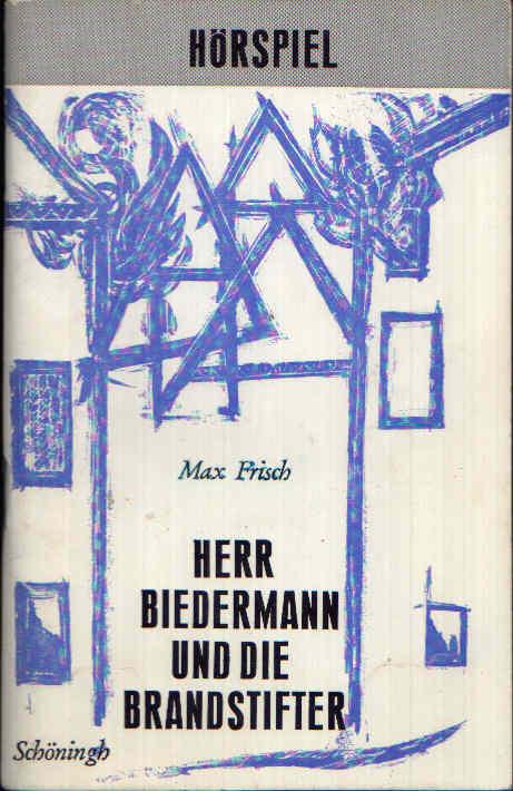 Herr Biedermann und die Brandstifter Hörspiel