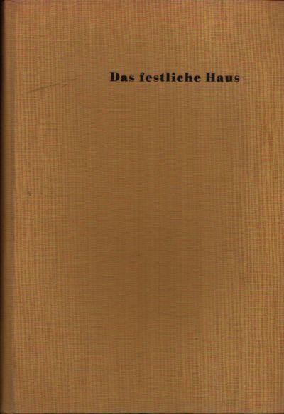Das Festliche Haus Das Düsseldorfer Schauspielhaus - Dumont-Lindemann - Spiegel und Ausdruck der Zeit