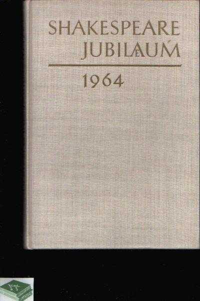 Shakespeare Jubiläum 1964 Festschrift zu Ehren des 400. Geburtstages William Shakespeares und des 100jährigen Bestehens der Deutschen Shakeapeare-Gesellschaft