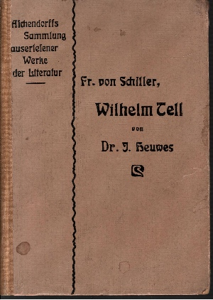 Wilhelm Tell Für den Schulgebrauch herausgegeben, mit einer Karte und 6 Bildern im Text