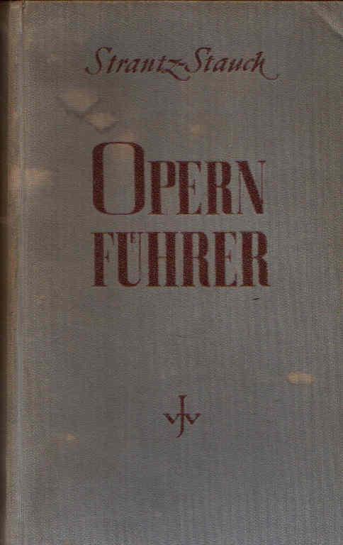 Opernführer Einführung in die Geschichte und Textbuch - Der Spielplan-Oper der klassischen Operette und des Balletts