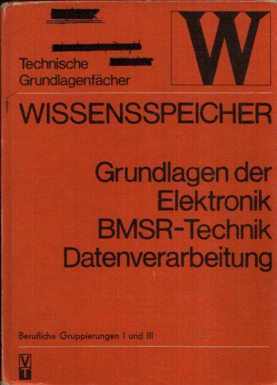 Grundlagen der Elektronik BMSR-Technik Datenverarbeitung Wissensspeicher Berufliche Gruppierungen I und II